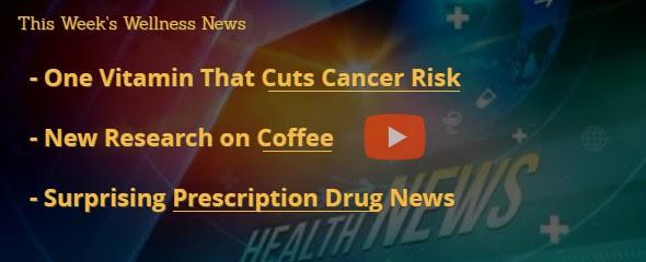 Vitamin for Cancer Risk, Coffee, Drug Dangers