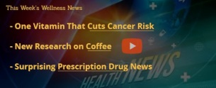 Vitamin for Cancer Risk, Coffee, Drug Dangers